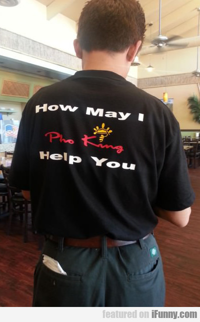 How May I Pho King Help You?