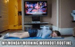 My Monday Morning Workout Routine...