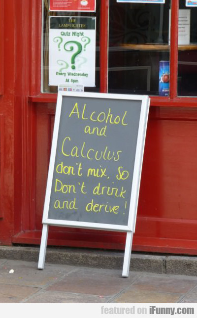 alcohol and calculus don't mix...