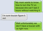 My Mom Wants To Know How To Turn The Tv On...