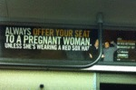 Always Offer Your Seat To A Pregnant Woman...