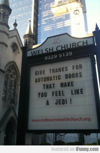 give thanks for automatic doors that make you...