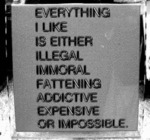 Everything I Like Is Either Illegal, Immoral...