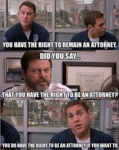 You Have The Right To Remain An Attorney...