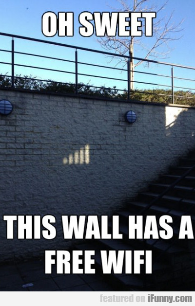 oh sweet, this wall has free wi-fi