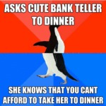 Asks Cute Bank Teller To Dinner...