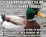 If You Are Deathly Ill Or Severely Injure...