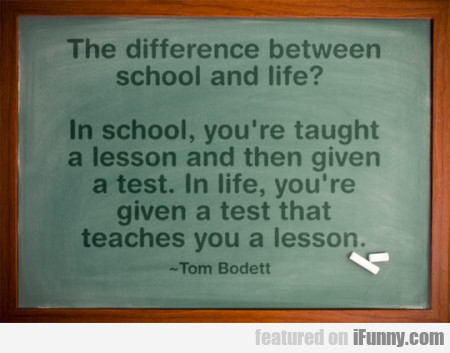 The Difference Between School And Life