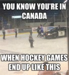 You Know You're In Canada When Hockey Games...
