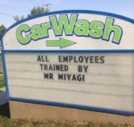 Car Wash: All Employees Trained By Mr Miyagi
