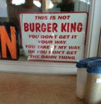 This Is Not Burger King...