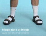 Friends Don't Let Friends Wear Socks And...