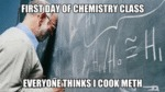 First Day Of Chemistry Class, Everyone Thinks...