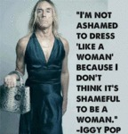 I'm Not Ashamed To Dress Like A Woman...