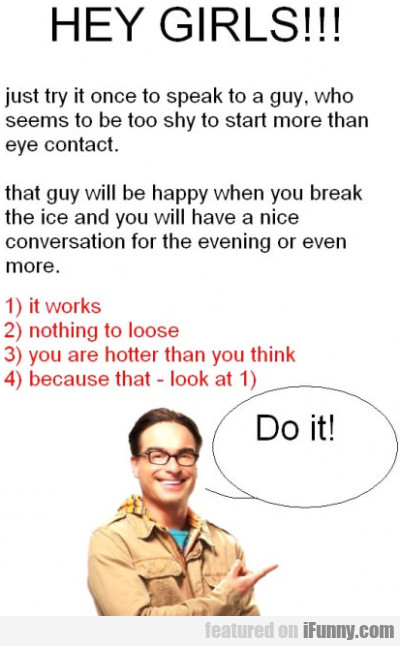 Hey Girls, Just Try It Once To Speak To A Guy...
