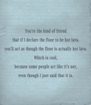 You're The Kind Of Friend That...
