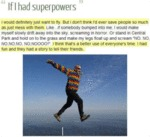 If I Had Superpowers, I Would Definately Want To..