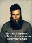 He Who Sacrifices His Beard For A Woman Deserves..