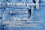 It's A Watch Pocket...