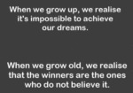 When We Grow Up, We Realise It's Impossible To..