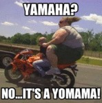 Yamaha? No, It's A Yomama!