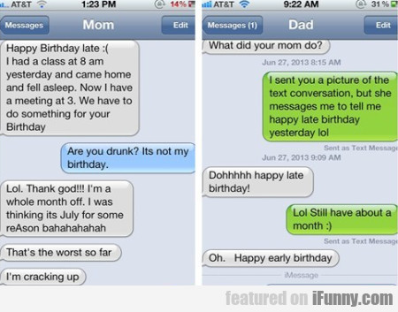 Happy Birthday Late. I Had A Class At 8 Am...