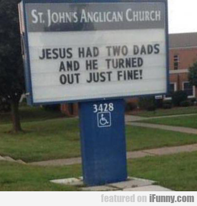 Jesus Had Two Dads And He Turned Out Fine