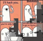 I'll Hack You. Shhhh
