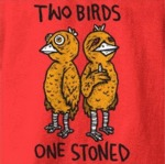 Two Birds, One Stoned