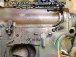 Always Remember To Keep You Gun On No Pew...