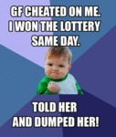 Gf Cheated On Me, I Won The Lottery The Same...