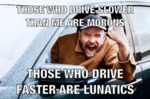 Those Who Drive Slower Than Me Are Morons...