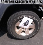 Someone Slashed My Tires