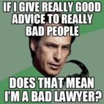 If I Give Really Good Advice To Really Bad...