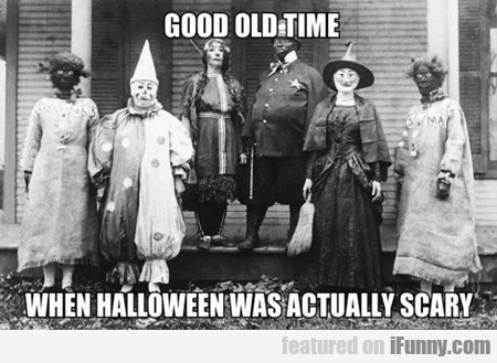 Good Old Time, When Halloween Was Actually Scary