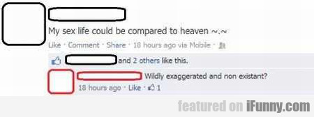 My Sex Life Could Be Compared To Heaven