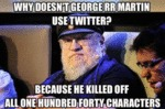 Why Doesn't George Martin Use Twitter?