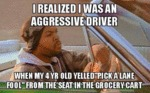 I Realized I Was An Aggressive Driver...
