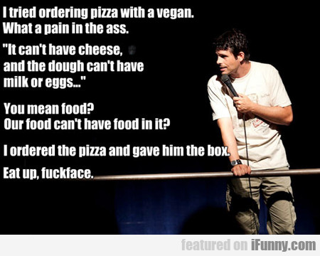 I Tried Ordering Pizza With A Vegan...