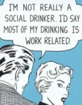 I'm Not Really A Social Drinker.