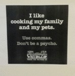 I Like Cooking My Family And My Pets...