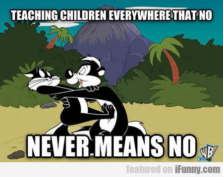 Teaching Children Everywhere That No Never...