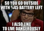 So You Got Outside With 45% Battery Left...