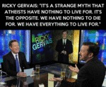 It's A Strange Myth That Atheists Have Nothing...