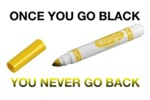 Once You Go Black, You Never Go Back