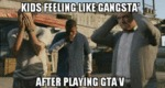 Kids Feeling Like Gangsta After Playing Gta V