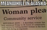 Mean While In Alaska...