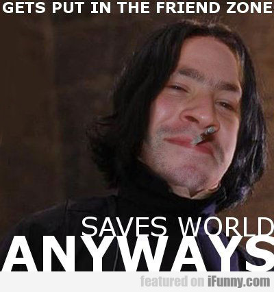 Gets Put In The Friendzone, Saves World Anyways...