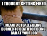 I Thought Getting Fired...