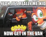 Yeah, It's Really Me, Kid, Now Get In The Van